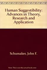 Human Suggestibility: Advances in Theory, Research, and Application Hardcover