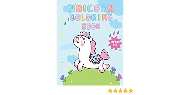 Amazon.com: Unicorn Coloring Book For Kids Ages 2-5: Magical Unicorn  Society Coloring Book Idea For 3 Year Old Birthday Gift For Girls And  Kids A Collection Of Fun And Beautiful