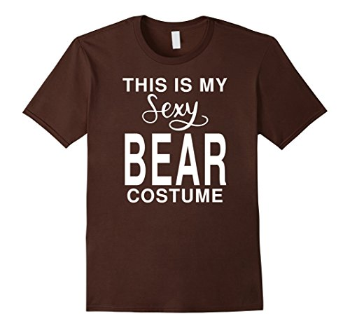 Mens This Is My Sexy Bear Costume: Funny Halloween Joke T-Shirt XL Brown - Good Last Minute Costumes