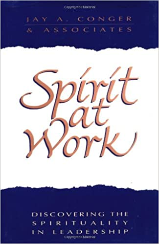 Spirit at work discovering the spirituality in leadership jossey spirit at work discovering the spirituality in leadership jossey bass business management series 1st edition fandeluxe Images