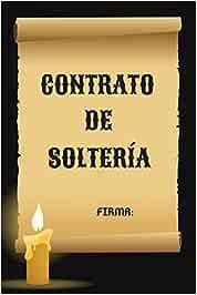 CONTRATO DE SOLTERÍA: CUADERNO DE NOTAS. REGALO ORIGINAL PARA LOS SOLTEROS. DIARIO PERSONAL O AGENDA. BLOC DE NOTAS.
