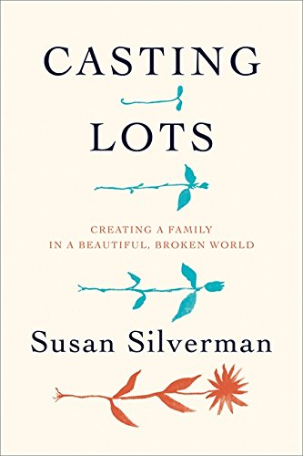Casting Lots: Creating a Family in a Beautiful, Broken World