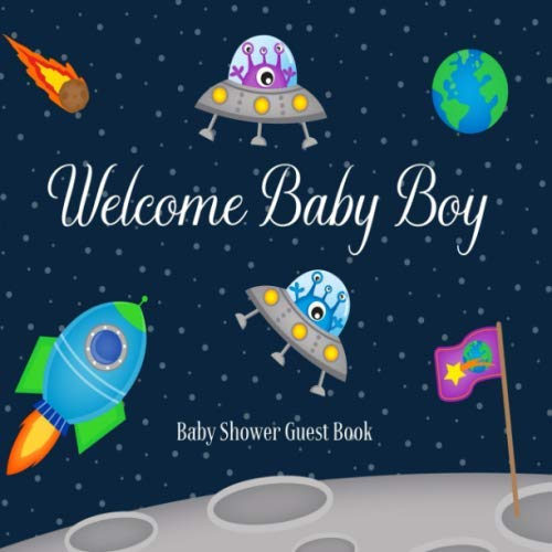 Baby Shower Guest Book Welcome Baby Boy: Astronaut Outer Space Theme Decorations | Sign in Guestbook Keepsake with Address, Baby Predictions, Advice for Parents, Wishes, Photo & Gift Log
