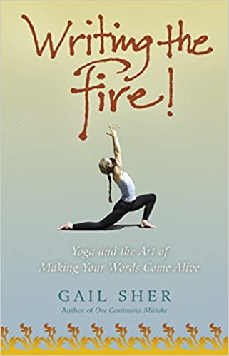 Amazon Fr Writing The Fire Yoga And The Art Of Making