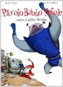 Piccolo Babbo Natale contro il dottor Perfidia vol. 3: Robin Thierry