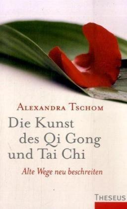 Die Kunst des Qi Gong und Tai Chi: Alte Wege neu beschreiten