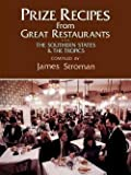 img - for Prize Recipes from Great Restaurants : The Southern States & the Tropics (Paperback)--by James Stroman [1999 Edition] book / textbook / text book
