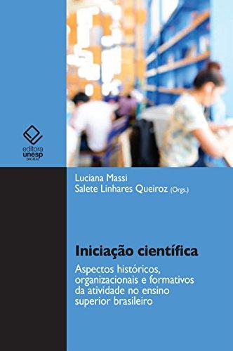Iniciação científica: aspectos históricos, organizacionais e formativos da atividade no ensino superior brasileiro