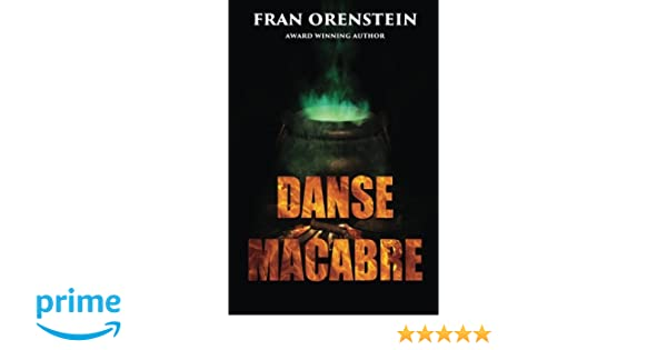 Danse Macabre: Fran Orenstein: 9781629892887: Amazon com: Books