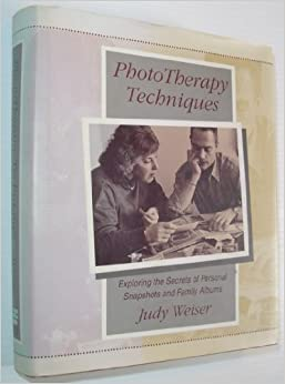 Phototherapy Techniques: Exploring the Secrets of Personal Snapshots and Family Albums (Jossey Bass Social and Behavioral Science Series) by Judy Weiser (1993-08-20)