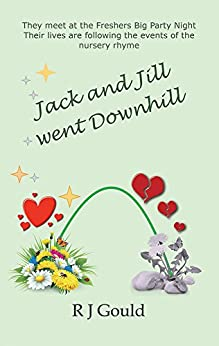 Jack and Jill Went Downhill by [Gould, R J]