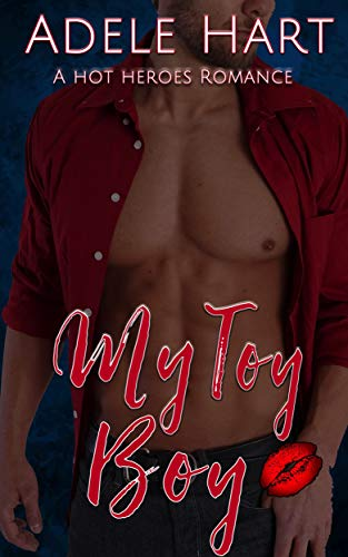 My Toy Boy: A Hot Heroes Romance