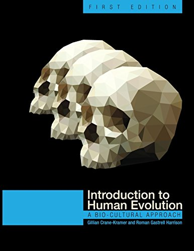 Introduction to Human Evolution: A Bio-Cultural Approach