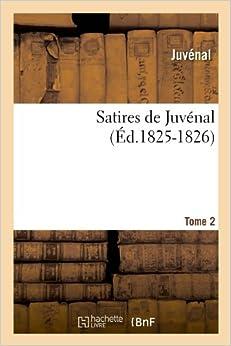 Book Satires de Juvenal. Tome 2 (Ed.1825-1826) (Litterature)