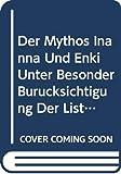 Der Mythos Inanna Und Enki Unter Besonder Burucksichtigung Der Liste Der Me (Studia Pohl)