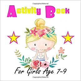 Activity Book For Girls Ages 7 9 Media Group Blue Digital 9798633212860 Amazon Com Books