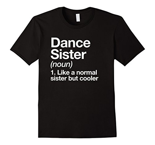Dance Sister Definition T-shirt Funny & Sassy Sports Tee