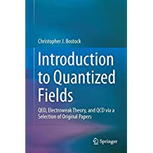 Introduction to Quantized Fields: QED, Electroweak Theory, and QCD via a Selection of Original Papers