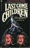 Last Come the Children, David Hagberg, 0523480369