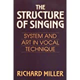 The Structure of Singing: System and Art of Vocal Technique