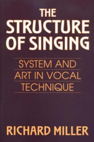 The Structure of Singing: System and Art in Vocal Technique by Schirmer G Books