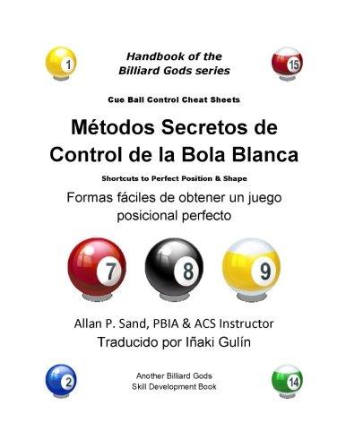 Download Metodos Secretos de Control de la Bola Blanca: Formas fáciles de obtener un juego posicional perfecto (Spanish Edition) pdf epub