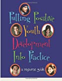 Putting Positive Youth Development into Practice, U.S. Department of Health and Human Services, 1499579284