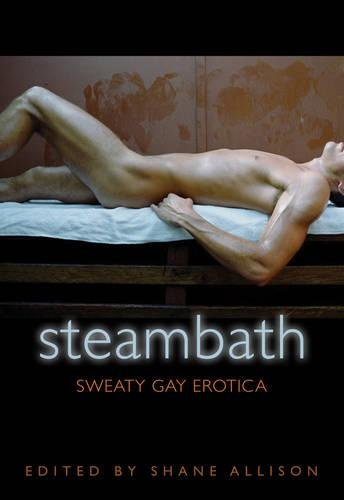 Steam Bath: Sweaty Gay Erotica