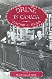 Drink in Canada : Historical Essays, , 0773511253