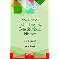 Outlines of Indian Legal and Constitutional History: Including Elements of Indian Legal System