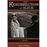 The Resurrection of Alice, Perri Gaffney, 0976344203