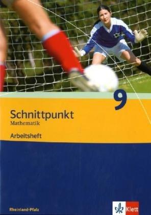 Schnittpunkt Mathematik - Ausgabe für Rheinland-Pfalz. Neubearbeitung / Arbeitsheft plus Lösungsheft 9. Schuljahr