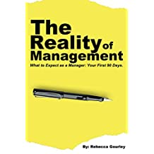 Management: What to Expect as a Manager Your First 90 Days (Leadership, Leadership Book, Scheduling, Manager, P&L, Delegating, Budget, teamwork, Management for Beginners,)
