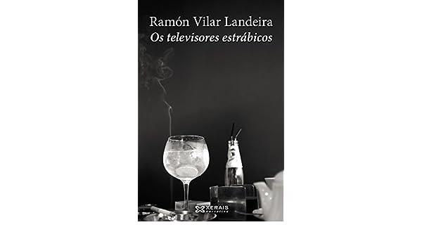 Os televisores estrábicos (EDICIÓN LITERARIA - NARRATIVA E-book ...