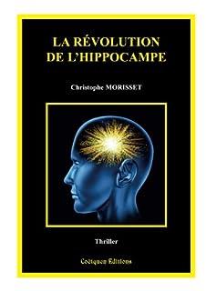 La révolution de l'hippocampe, Morisset, Christophe