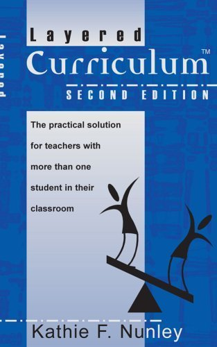 Layered Curriculum: The Practical Solution for Teachers with More Than One Student in Their Classroom, Second Edition by Kathie F Nunley (2004-01-01)