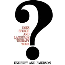 Does Speech and Language Therapy Work? (Exc Business And Economy (Whurr)) by Pamela Enderby (1995-09-30)