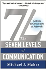 7L: The Seven Levels of Communication: Go From Relationships to Referrals Paperback