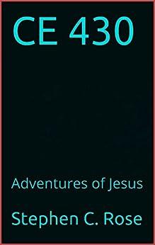 CE 430: Adventures of Jesus by [Rose, Stephen C.]
