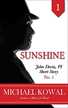 Sunshine (John Devin, PI Short Story Book 1) by [Kowal, Michael]