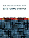 img - for Building Ontologies with Basic Formal Ontology (The MIT Press) book / textbook / text book
