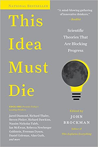Descargar Epub Gratis This Idea Must Die: Scientific Theories That Are Blocking Progress