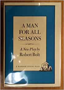 a review of a man for all seasons a play by robert bolt A man for all seasons is founded on a topic of great inherent power: the collision of individual conviction and state power the play is well written, well constructed, and given every advantage in the fine acting of frank langella and the excellent production by roundabout theatre why then.