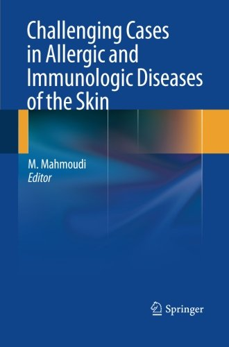 Challenging Cases in Allergic and Immunologic Diseases of the Skin