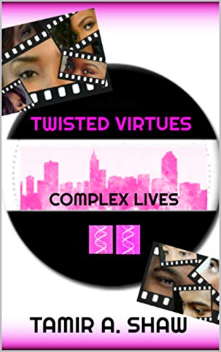Twisted Virtues: Complex Lives by [Shaw, Tamir A.]