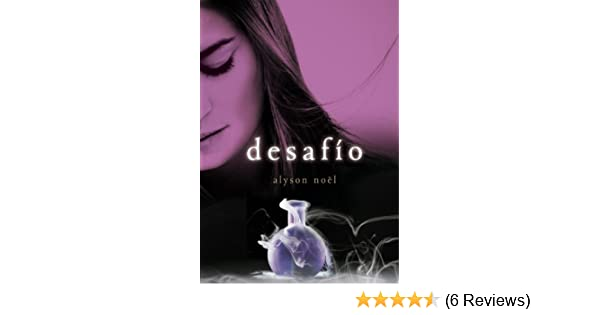 Amazon.com: Desafío (Inmortales 5) (Spanish Edition) eBook: Alyson Noël: Kindle Store