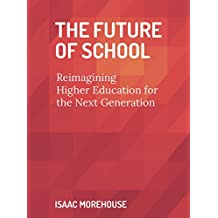 The Future of School: Rethinking Higher Education for the Next Generation