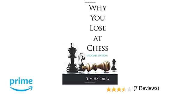 Why You Lose at Chess: Second Edition (Dover Chess): Tim Harding ...