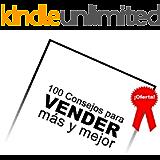 100 Consejos para VENDER más y mejor (Spanish Edition)