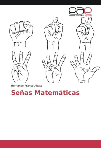 Señas Matemáticas (Spanish Edition): Hernando Franco Alzate: 9783659656941: Amazon.com: Books